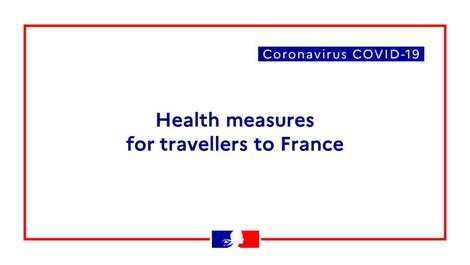 COVID-19 : Information on measures upon arrival in France - updated 14 (...)